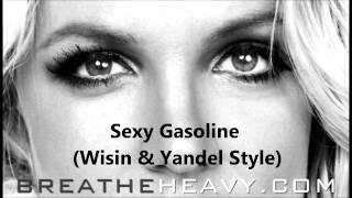 Sexy Gasoline [Wisin & Yandel Style] - Britney Spears (DrokasMashUp)