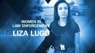 Women in Law Enforcement: Liza Lugo