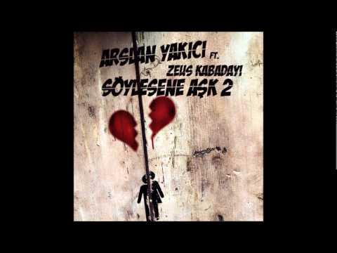 Arslan Yakıcı - Söylesene Aşk 2 ft. Zeus Kabadayı