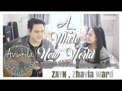 "ZAYN, Zhavia Ward - A Whole New World (From ""Aladdin""/ Live Acoustic Cover By Aviwkila)"