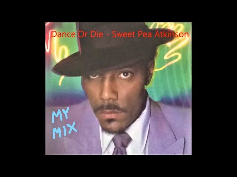 Dance Or Die - Sweet Pea Atkinson (MyMix)