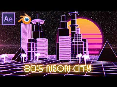 80 S Neon City Tutorial Blender 3d After Effects Youtube