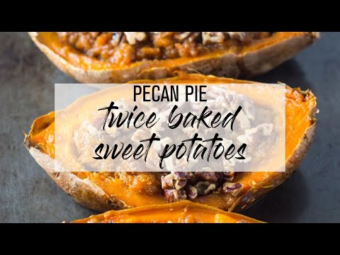Pecan Pie Twice Baked Sweet Potatoes