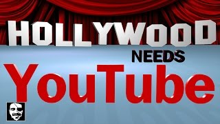 YouTube is the reason Hollywood still exists