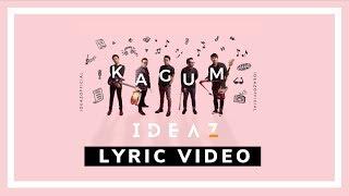 Ideaz - Kagum