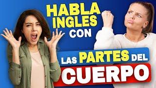 Habla Inglés con las PARTES del CUERPO!