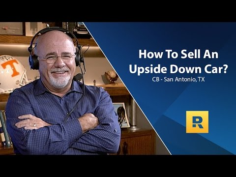 How To Sell An Upside Down Car?