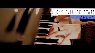 """A Sky Full Of Stars"" - Coldplay (Grand Piano Cover)"