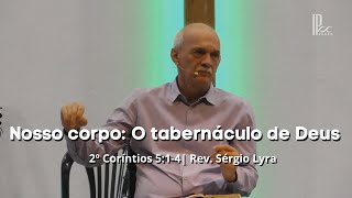 Nosso corpo: O tabernáculo de Deus - 2º Coríntios 5:1-4 - 20/12/2020