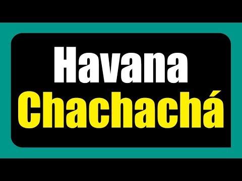 Camila Cabello Ft. Young Thug - Havana [Chachachá Remix] (2017)