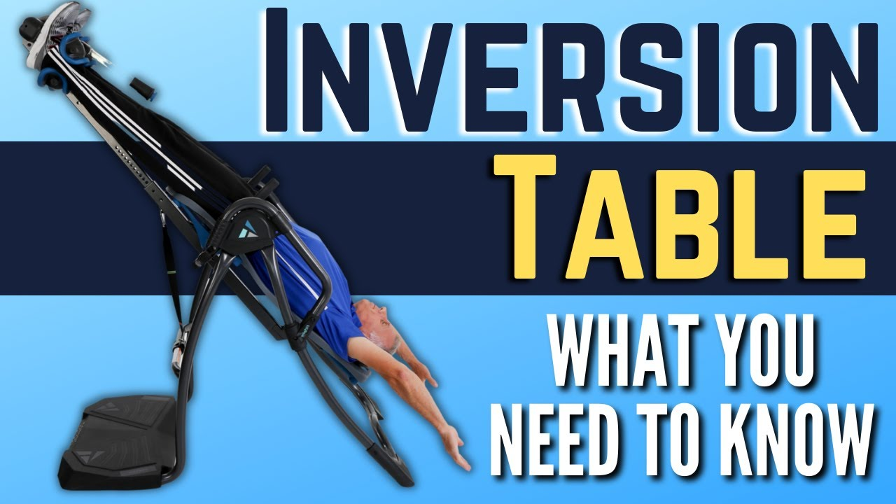 What You Need to Know About Inversion Tables & Back Pain ...