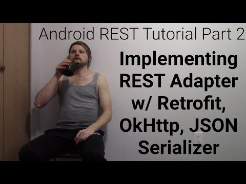Beginner Android REST Tutorial - Implementing Retrofit REST Adapter, OKHttp, JSON, DataModel