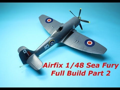 Airfix 1/48 Hawker Sea Fury Full Build Part 2