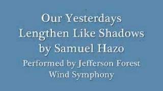 Our Yesterdays Lengthen Like Shadows by Samuel Hazo