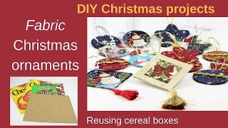 Making fabric Christmas ornaments reusing cereal boxes