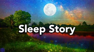 Sleep Story with Sleep Meditation Music, Fall Asleep Fast (Kira and the Clearview River)