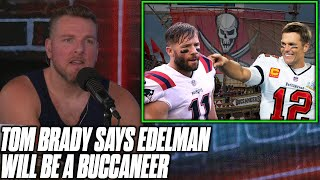 Pat McAfee Reacts To Tom Brady Saying Julian Edelman WILL Be A Buccaneer