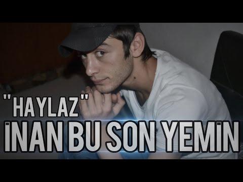 Haylaz - İnan Bu Son Yemin ( 2012 )