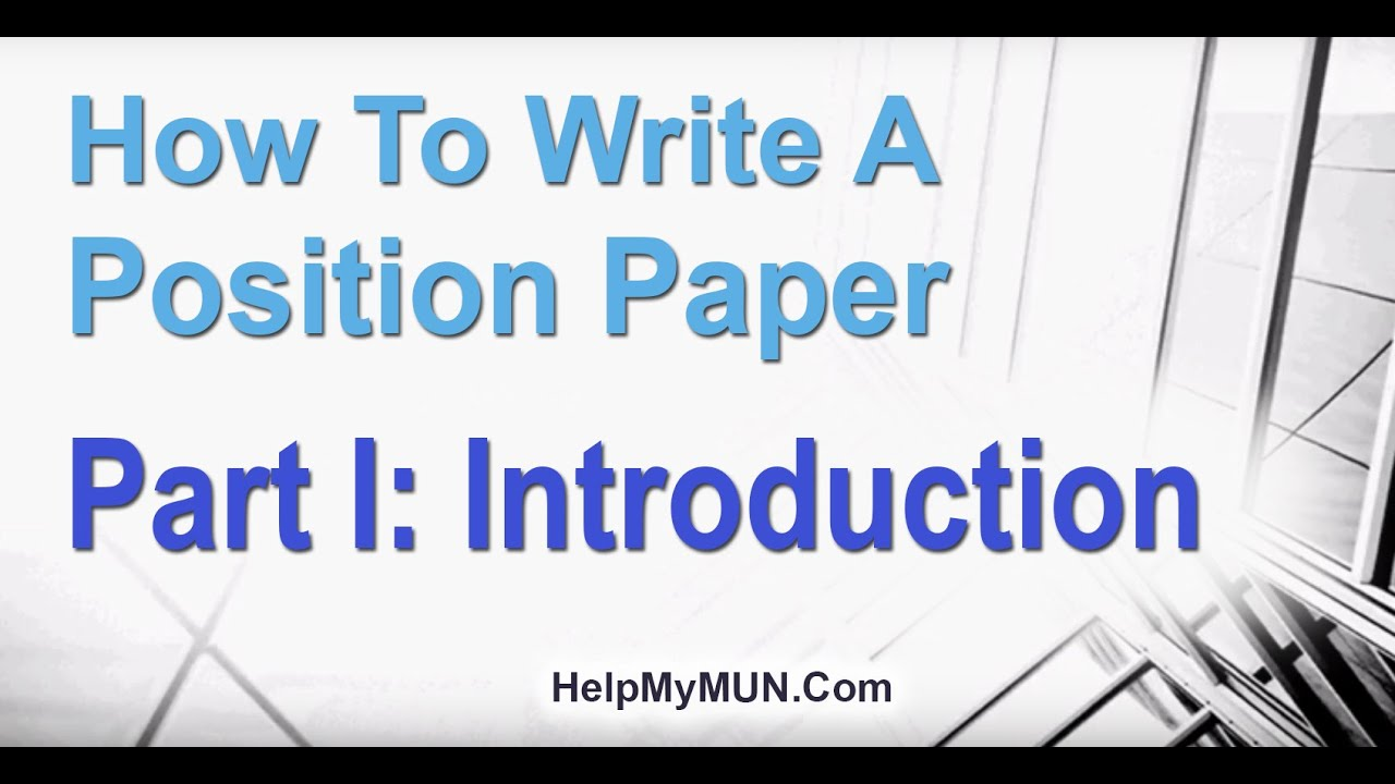How to Write a MUN Position Paper Introduction - 24/24 MUN Position Paper