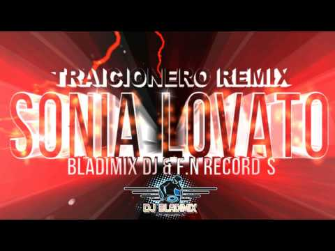 TRAICIONERO REMIX SONIA LOVATO AND BLADIMIX DJ