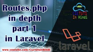 5.Laravel in Hindi : Routes.php in depth Part 1 in Laravel