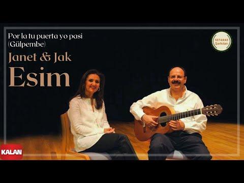 Janet & Jak Esim - Por La Tu Puerta Yo Pasi  [ Antik Bir Hüzün © 2005 Kalan Müzik ]