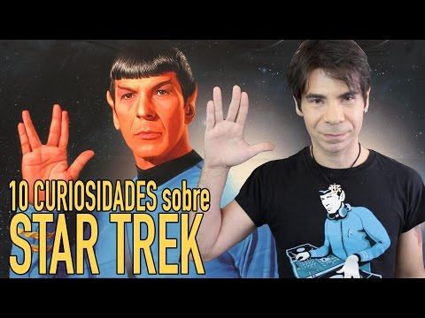 10 Curiosidades Sobre STAR TREK