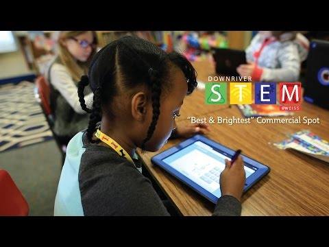 """""""Best & Brightest"""" Commercial Spot - Downriver STEM @Weiss"""