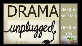 Drama unplugged  Self Talk