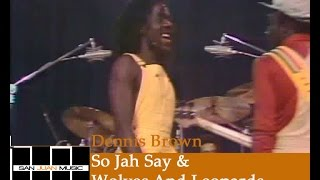 Dennis Brown Live- So Jah Say & Wolves And Leopards