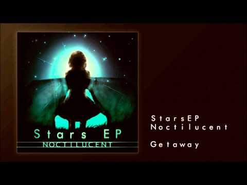 Noctilucent - Getaway [StarsEP]