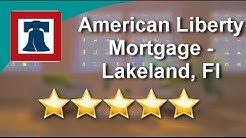 American Liberty Mortgage - Lakeland, Fl Lakeland Great Five Star Review by Cornelius B.