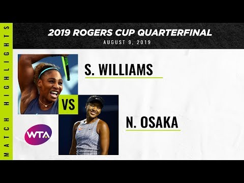 Serena Williams vs. Naomi Osaka   2019 Rogers Cup Quarterfinal   WTA Highlights