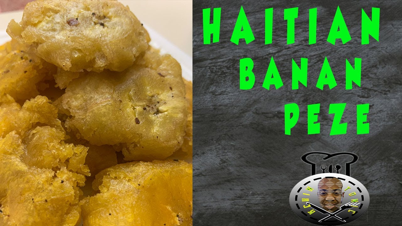 How To Make Haitian Styled Fried Plantains | Banan Peze ...