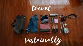 Guide To Sustainable Travel: What To Pack, Zero Waste Essentials & More