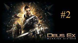 Настоящий Deus Ex Mankind Divided #2 - Прокачка