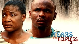tears of the helpless latest nigerian nollywood movie