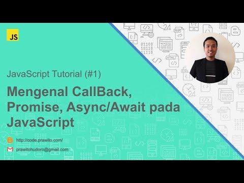 Mengenal CallBack, Promise Dan Async / Await Pada Javascript [Javascript Tutorial] #1
