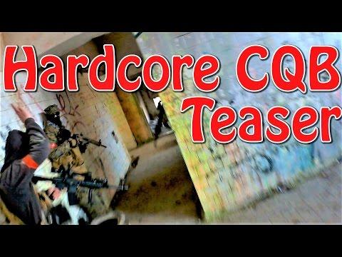 *Teaser* Hardcore CQB