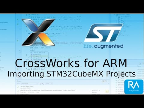 Importing STM32CubeMX Projects Using CrossWorks for ARM