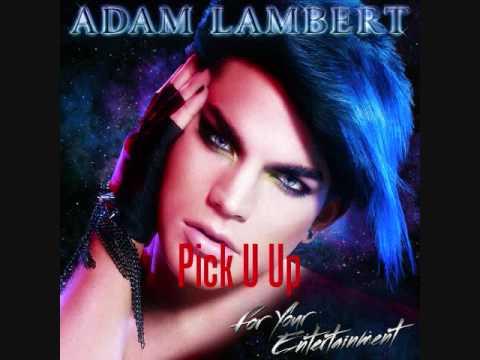 Adam Lambert - Pick U Up (HQ)