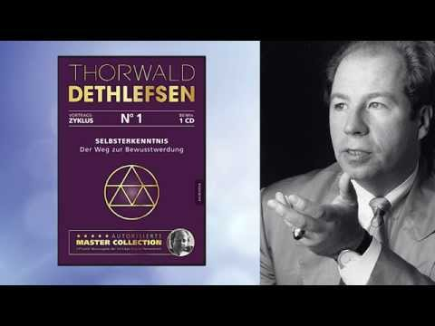 Thorwald Dethlefsen: Selbsterkenntnis - Der Weg zur Bewusstwerdung (Vortrag 1)