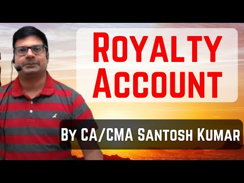 Royalty account  by  Santosh kumar (CA/CMA)