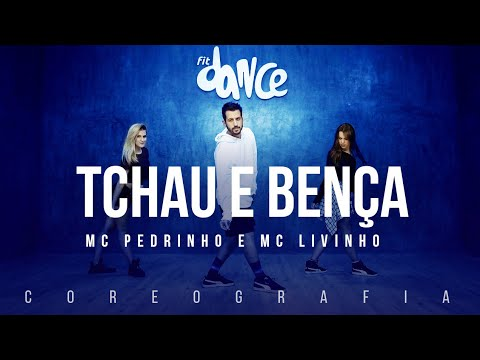Tchau e Bença - Mc Pedrinho e MC Livinho | FitDance TV (Coreografia) Dance Video