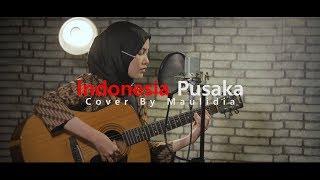 Indonesia Pusaka - Maulidia | Cover Live Session