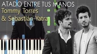 Sebastián Yatra , Tommy Torres  Atado Entre Tus Manos Piano  Tutorial + Acordes