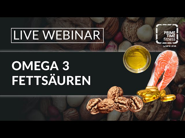 Omega 3 Fettsäuren - live Webinar