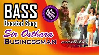 Sir Osthara - Telugu - Bass Boosted Song - Businessman- Mahesh Babu - Use 🎧4 Better Audio Experience