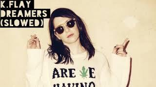 K.Flay-Dreamers (slowed)