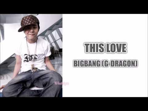 BIGBANG (G-DRAGON) - This Love [Lyrics: Han/Rom/Eng]